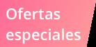 Ofertas Especiales