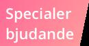 Specialerbjudande